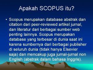 Apakah SCOPUS itu Scopus merupakan database abstrak dan