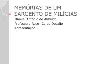MEMRIAS DE UM SARGENTO DE MILCIAS Manuel Antnio