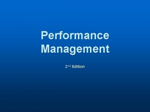 Performance Management 2 nd Edition Performance Management and