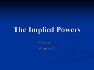 The Implied Powers Chapter 11 Section 3 Key