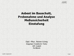 Asbest im Bauschutt Probenahme und Analyse Meunsicherheit Einstufung
