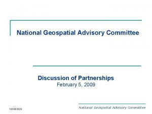 National Geospatial Advisory Committee Discussion of Partnerships February