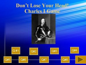 Dont Lose Your Head Charles I Game Q