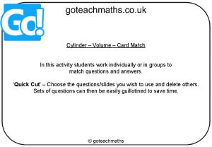 Cylinder Volume Card Match In this activity students