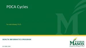 PDCA Cycles Farrokh Alemi Ph D HEALTH INFORMATICS