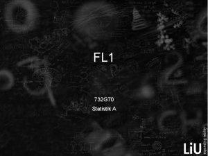FL 1 732 G 70 Statistik A Variabler