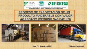 PROCESO DE EXPORTACIN DE UN PRODUCTO MADERABLE CON