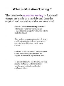What is Mutation Testing The premise in mutation