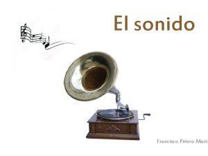 El sonido Francisco Piero Mart El sonido ISV