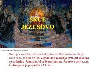 SRCE JEZUSOVO ParayleMonial Mozaik eenje Srca Jezusovega Srce