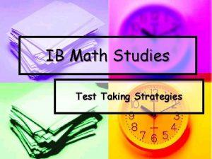 IB Math Studies Test Taking Strategies Studying for