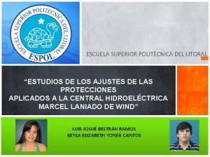 ESCUELA SUPERIOR POLITCNICA DEL LITORAL ESTUDIOS DE LOS