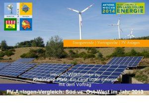 Energiewende Vortragsreihe PVAnlagen Herzlich Willkommen zu RheinlandPfalz Ein