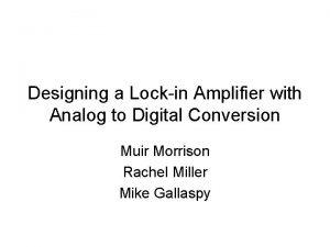 Designing a Lockin Amplifier with Analog to Digital