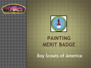 PAINTING MERIT BADGE Boy Scouts of America Requirement