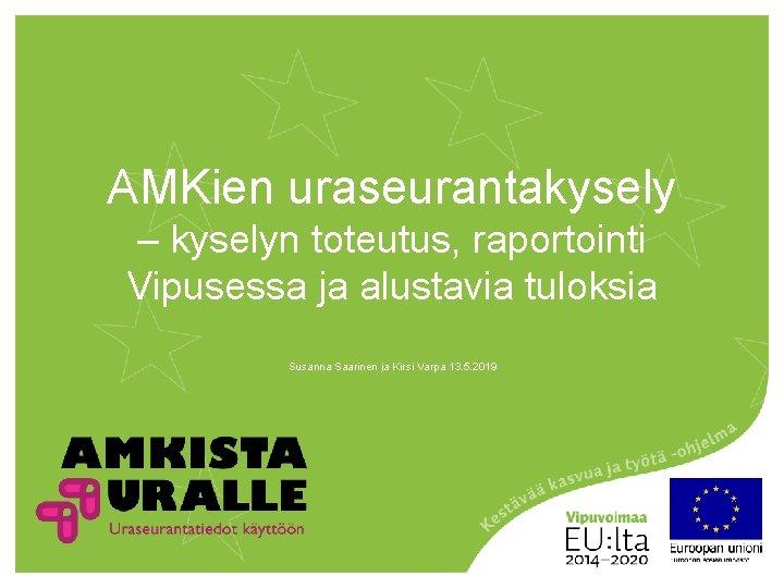 AMKien uraseurantakysely kyselyn toteutus raportointi Vipusessa ja alustavia