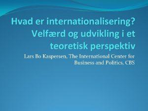 Hvad er internationalisering Velfrd og udvikling i et