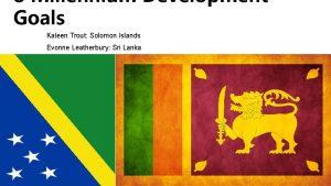 8 Millennium Development Goals Kaleen Trout Solomon Islands