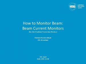 How to Monitor Beam Beam Current Monitors for