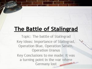 The Battle of Stalingrad Topic The battle of