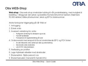 Otra WEBShop Webshop Otra webshop inneholder kobling til