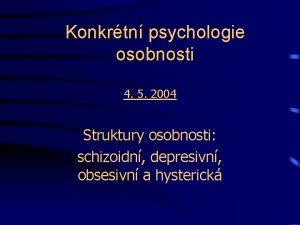 Konkrtn psychologie osobnosti 4 5 2004 Struktury osobnosti