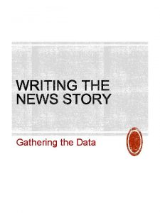 Gathering the Data STRUCTURE 45 minThe events of