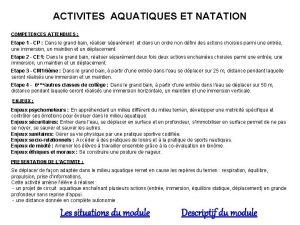 ACTIVITES AQUATIQUES ET NATATION COMPETENCES ATTENDUES Etape 1