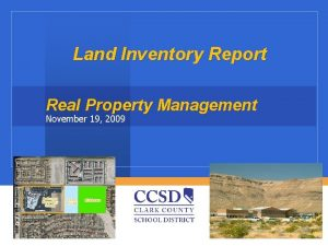 Land Inventory Report Real Property Management November 19