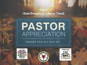 CELC Christ Evangelical Lutheran Church Welcome To Worship