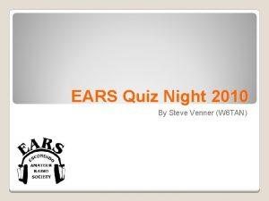 EARS Quiz Night 2010 By Steve Venner W