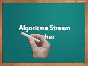 Algoritma Stream Cipher Algoritma Stream ChiperKriptografi modern Section