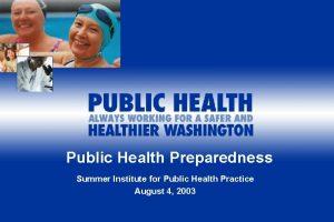 Public Health Preparedness Summer Institute for Public Health