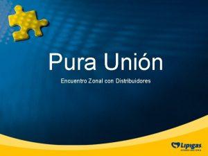 Pura Unin Encuentro Zonal con Distribuidores TRIBUTACION DE