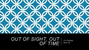 OUT OF SIGHT OUT OF TIME Lily Gulledge