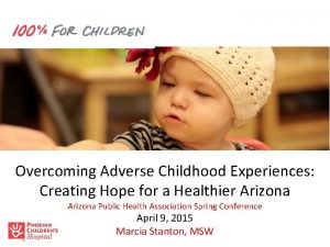 Overcoming Adverse Childhood Experiences Creating Hope for a