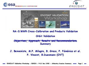 RA2MWR CrossCalibration and Products Validation Orbit Validation Objectives