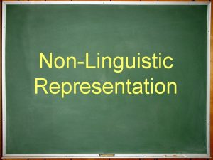 NonLinguistic Representation What is nonlinguistic representation It is