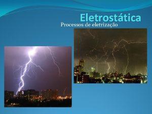 Eletrosttica Processos de eletrizao ESTRUTURA ATMICA Prtons p