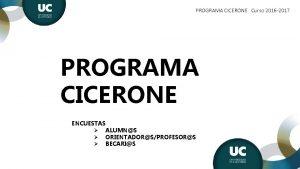 PROGRAMA CICERONE Curso 2016 2017 PROGRAMA CICERONE ENCUESTAS