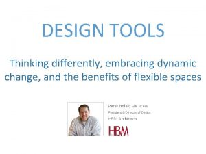 DESIGN TOOLS Thinking differently embracing dynamic change and