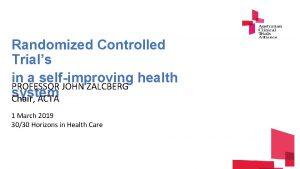 Randomized Controlled Trials in a selfimproving health PROFESSOR