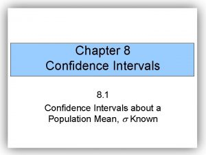 Chapter 8 Confidence Intervals 8 1 Confidence Intervals