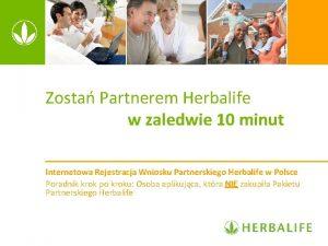 Zosta Partnerem Herbalife w zaledwie 10 minut Internetowa