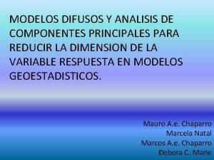 MODELOS DIFUSOS Y ANALISIS DE COMPONENTES PRINCIPALES PARA
