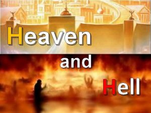 Heaven and Hell Heaven What is it Really