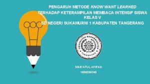 PENGARUH METODE KNOW WANT LEARNED TERHADAP KETERAMPILAN MEMBACA