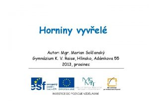 Horniny vyvel Autor Mgr Marian Solansk Gymnzium K