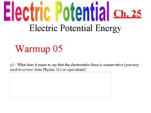 Ch 25 Electric Potential Energy Warmup 05 Electric