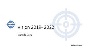 Vision 2019 2022 en Christo Mainz By Gemeinderat